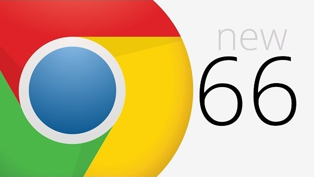 Google Launches Chrome 66 For Windows, Mac, Linux, Android And iOS
