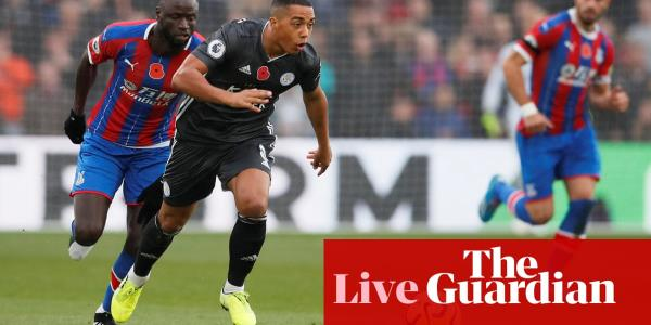 Crystal Palace v Leicester City: Premier League – live!