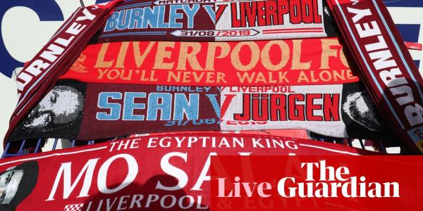 Burnley v Liverpool: Premier League – live!