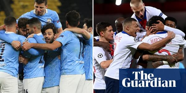 Manchester City v PSG semi-final suggests darker side of sport's fairytales | Jonathan Wilson
