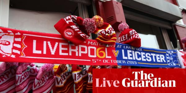 Liverpool v Leicester, Burnley v Everton and more: clockwatch – live!