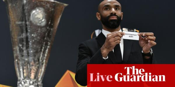 Champions League last-16 draw and Europa League last-32 draw – as it happened
