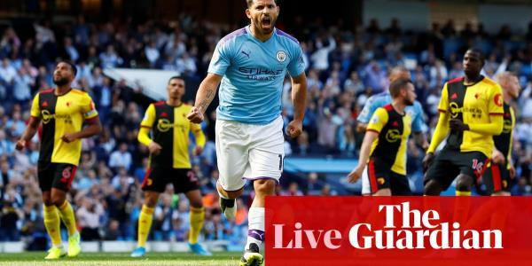 Manchester City v Watford, Premier League and more: clockwatch – live!